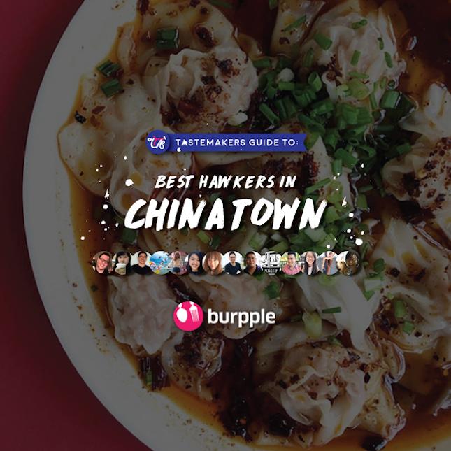 Burpple good food best restaurants in singapore tastemakers guide to best hawkers in chinatown forumfinder Gallery