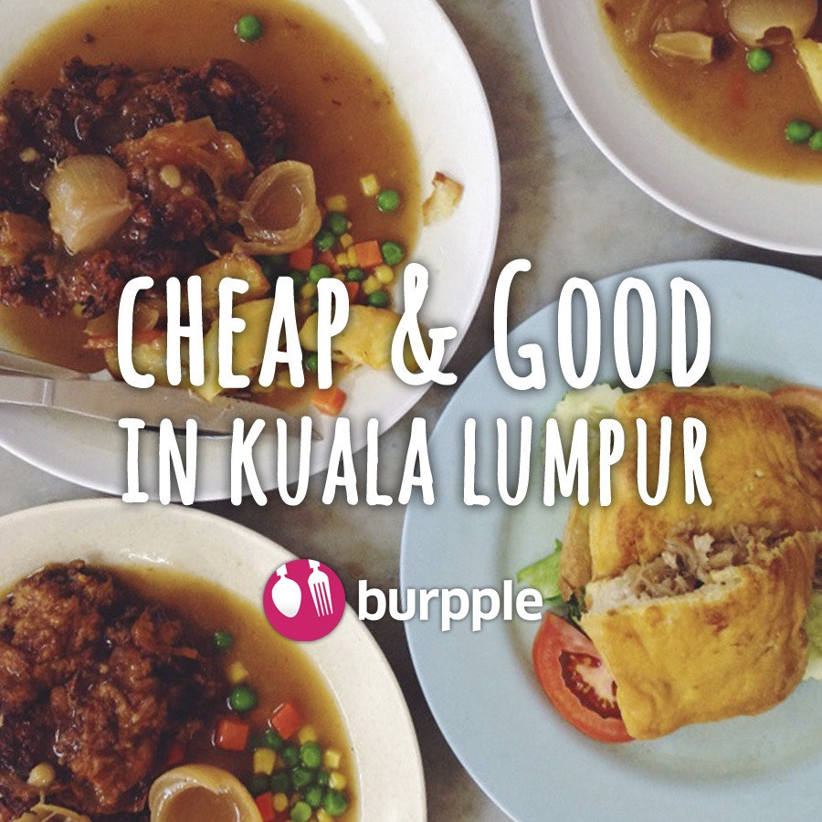 Best Cheap & Good Food in KL