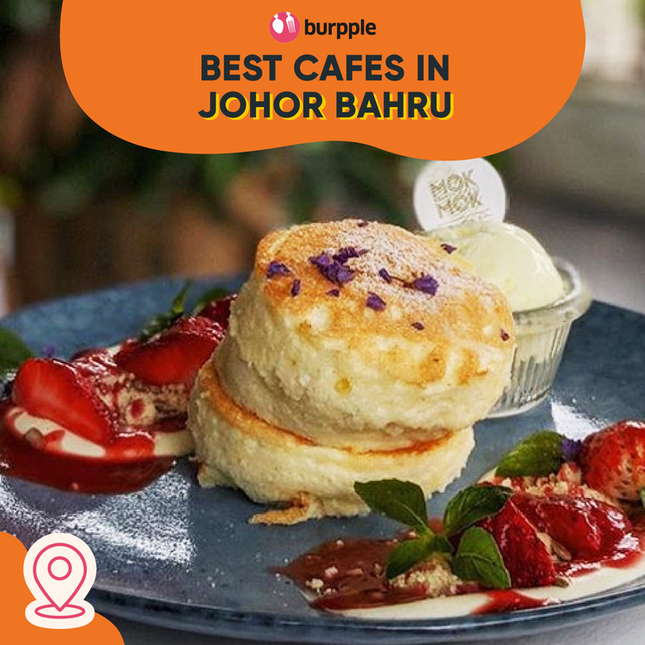 Best Cafes for Breakfast and Desserts in Johor Bahru