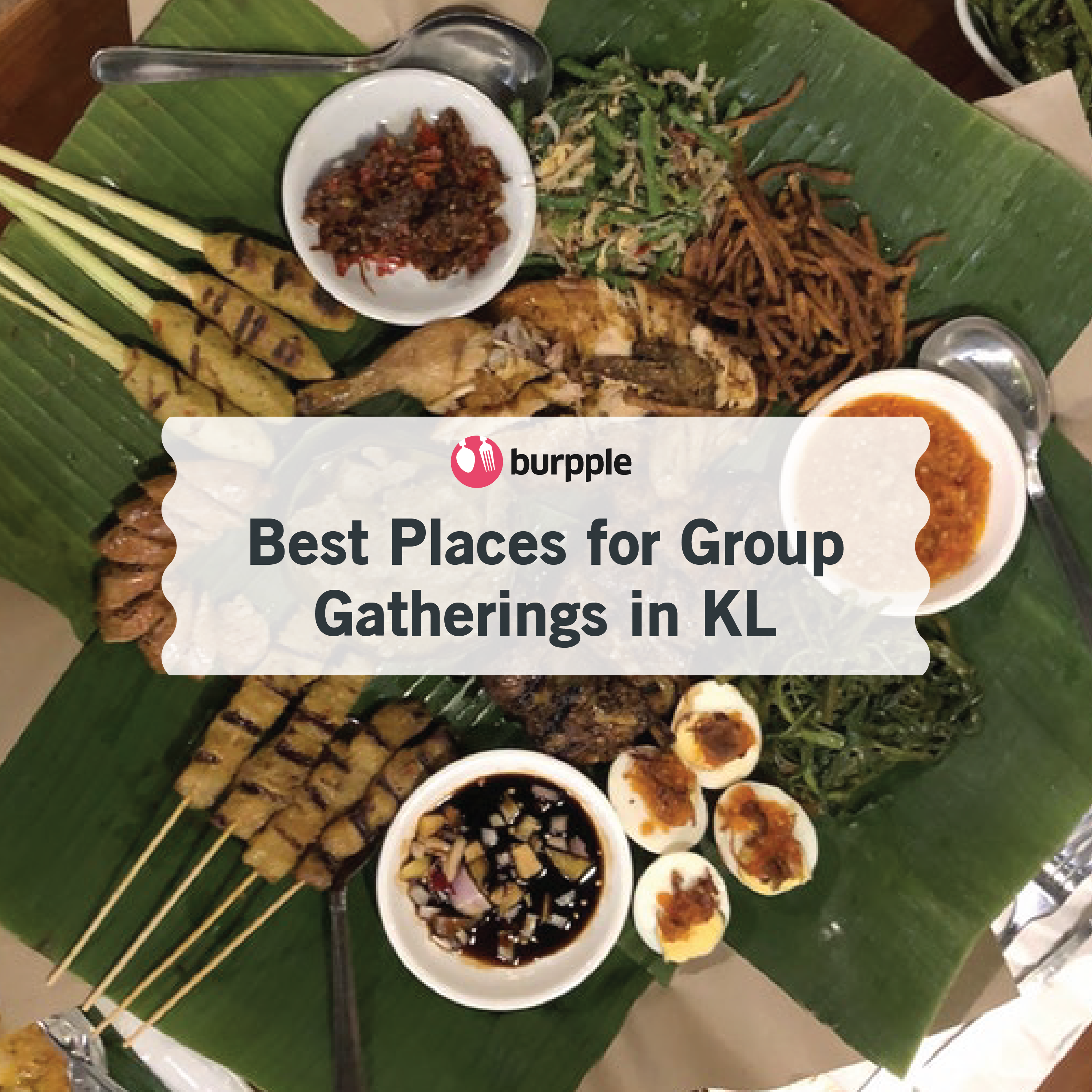 Best Places for Group Gatherings in KL
