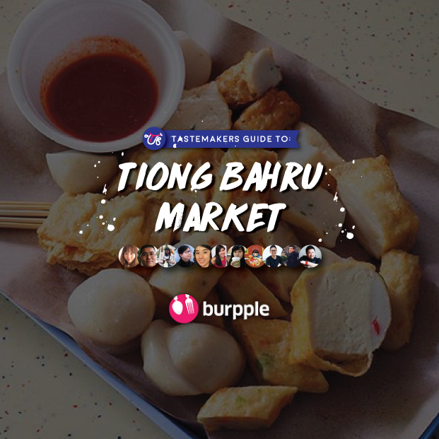 Tastemakers Guide To Tiong Bahru Market