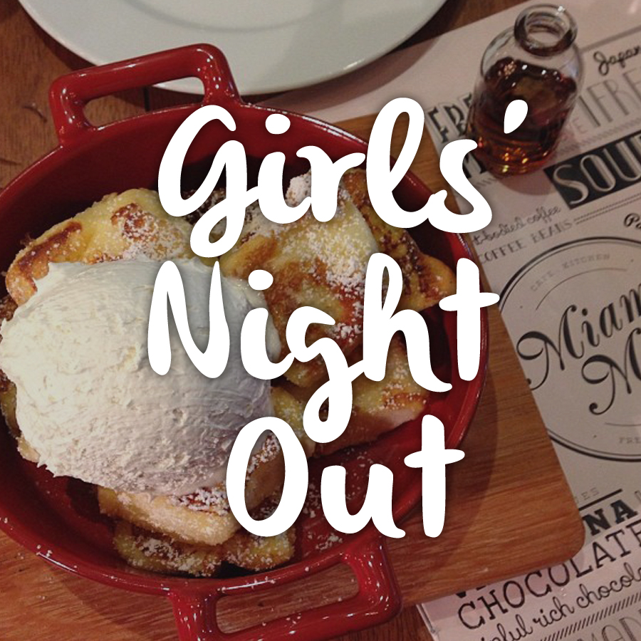 10 Places For Girls Night Out