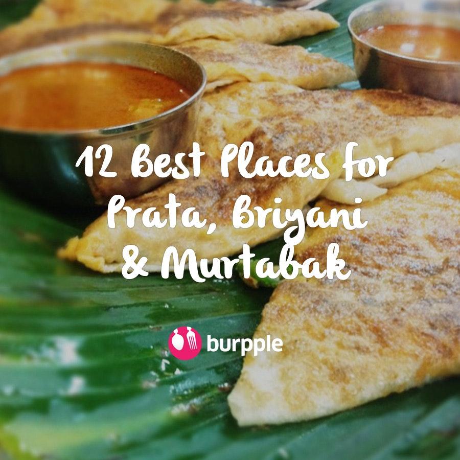 12 Best Prata, Briyani & Murtabak