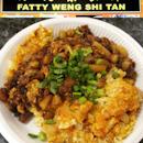Fatty Weng Shi Tan (NTI Food Court)