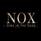 NOX - Dine in the Dark